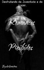 Romances Proibidos  by srmichaS