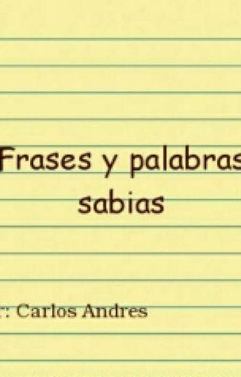 Frases Y Palabras Sabias Carlos Gutierez Wattpad