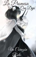 La promesa que dejó un corazón roto. by Shiro_Neko_15