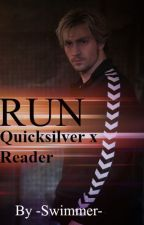 Run| Quicksilver x reader by Smol-Bean-Dean