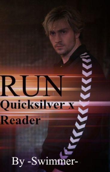 Run| Quicksilver x reader