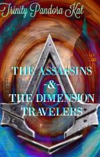 The Assassins And The Dimension Travelers by TrinityPandoraKat