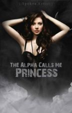 The Alpha Calls Me Princess by SpokenArtist