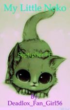 My Little Neko (A Septiplier FF) by Deadlox_Fan_Girl56