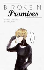 Genos x Reader (OPM) - Broken Promises [Updating] by pastel_wish