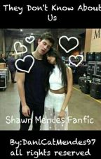 La Hermana De Cameron Dallas ( They Don't Know About Us) Shawn Mendes Fanfiction by LoloCamzCatMendes97