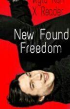 New Found Freedom - Kylo Ren x Reader by LostWitch