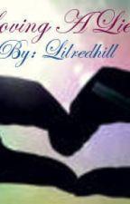 LOVING A LIE (student/teacher romance) by lilredhill