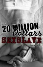 My 20 MILLION DOLLARS SEXSLAVE (SPG) (M2M) by HopelessMJB