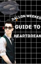Dallon Weekes's Guide To Heartbreak by trumanstop