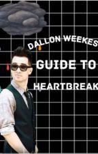 Dallon Weekes's Guide To Heartbreak by trumanstop