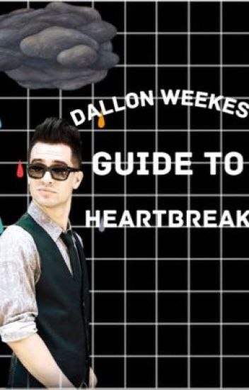 Dallon Weekes's Guide To Heartbreak