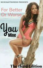 You Mine || For Better Or Worse  by snowflakelove1616