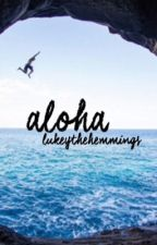 aloha // luke hemmings by lukeythehemmings
