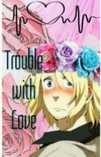 Trouble with Love by midnightsilver333