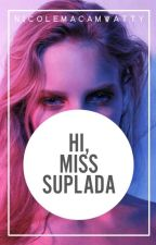 Hi, Miss Suplada [COMPLETED] by NicoleMacamWatty