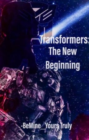 Transformers: The New Beginning (Fanfic) - Chapter 5: New