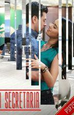 La Secretaria (Adaptación) by Laila_0222