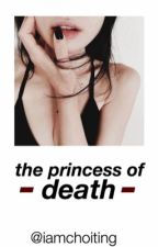 The Princess Of Death  by iamchoiting