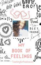 My Book of Feelings by Twerkingforfreebacon