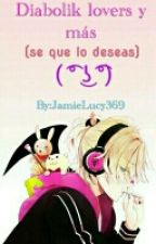 ♡Diabolik Lovers Y Mas 7u7 (se que Lo deseas)♡ by JamieLucy