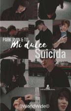 |Mi Dulce Suicida| Park Jimin & Tú >TERMINADA< by -WorldWide-