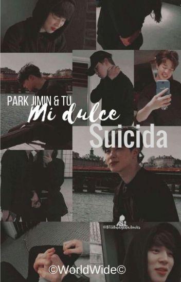|Mi Dulce Suicida| Park Jimin & Tú >TERMINADA<