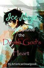 The Ice Mage Who Captured The Death God's Heart by Gabriel_The_Angel