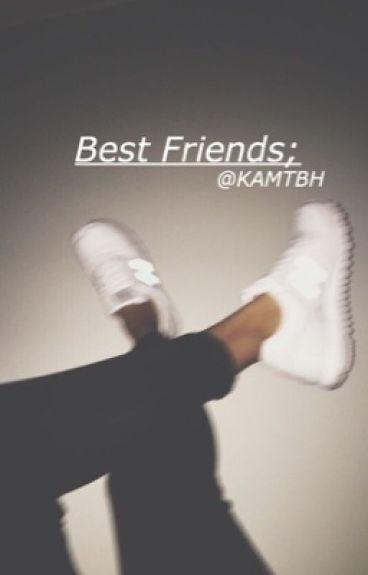 Best Friends ||Kalin White||