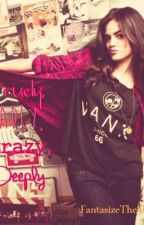 Truly, Madly, Crazy, Deeply (1D Fanfic) by FantasizeTheSkies