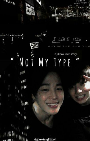 """ Not My Type """