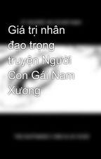 Giá trị nhân đạo trọng truyện Người Con Gái Nam Xương by GiangRen