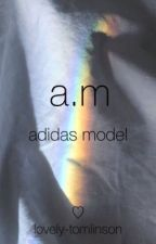 adidas model - fanfiction by lovely-tomlinson