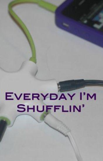 Everday I'm Shufflin' (POSTPONED)
