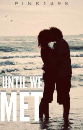 Until We Met (One Direction fanfic) by neverendingdreamer