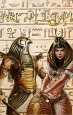 War Of Egypt by DaughtersOfHorus