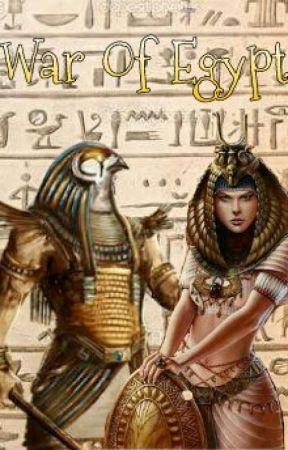 War Of Egypt - Chapter 36: A Storm In Egypt - Wattpad
