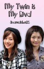 My Twin is my Rival (EDITING) by dreamcatcher26