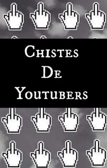 Chistes De Youtubers :D