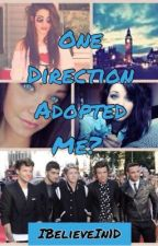 One Direction Adopted Me? (PG-13) by IBelieveIn1D