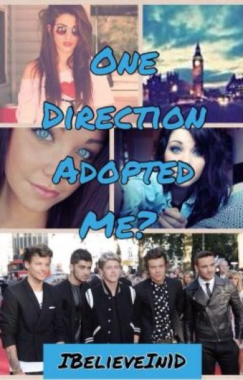 One Direction Adopted Me? (PG-13)