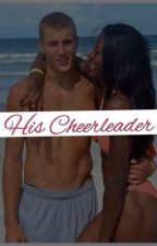 His Cheerleader( Interracial Love Story ) by ClassyNeily