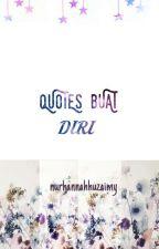 QUOTES BUAT DIRI by NurHannahHuzaimy