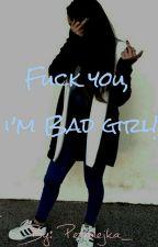 Fuck you, I'm Bad girl! ★DOKONČENÉ★ by Petrolejka_