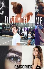 Just you and me || 2 pt || H.G by cmggrier