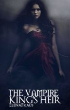 The Vampire Kings Heir by ElenaFraus