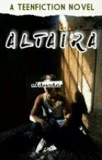 ALTAIRA by Oolitewriter