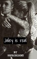 Jailey is real by 99problwms