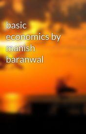 basic economics by manish baranwal by Manish1ly