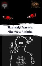 Uzumaki Naruto: The New Uchiha by i-love-naruto